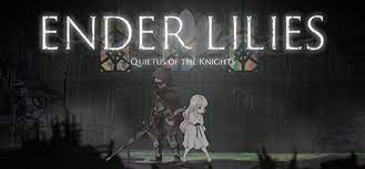 【PS4/Switch】ENDER LILIES【Quietus of the Knights】